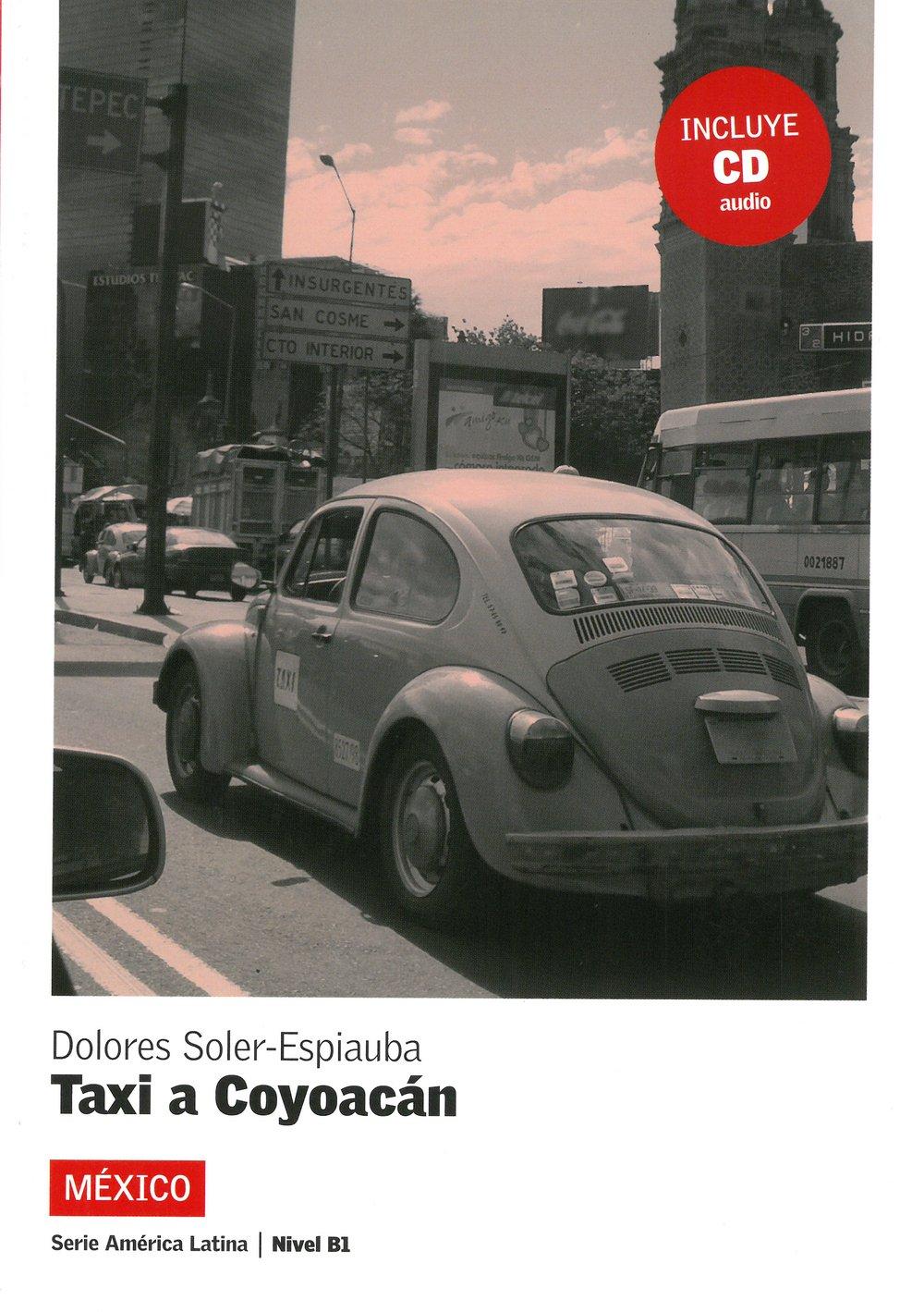 México - taxi a Coyoacán: Spanische Lektüre für das 3. Lernjahr. Buch + Audio CD + mp3 (América Latina)