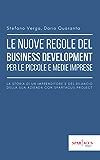 Le nuove regole del business development per le piccole e medie imprese. La storia di un imprenditore e del rilancio della sua azienda con Spartacus Project