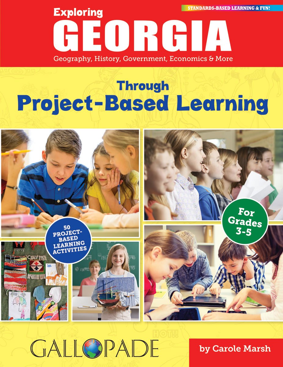 Download Exploring Georgia Through Project-Based Learning: Geography, History, Government, Economics and More (Georgia Experience) ebook