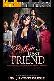 Bitter Best Friend
