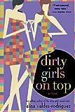 Dirty Girls on Top: A Novel