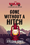 Gone Without a Hitch (Jericho McElroy Mysteries Book 2)