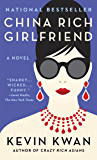 China Rich Girlfriend (Crazy Rich Asians Trilogy Book 2)