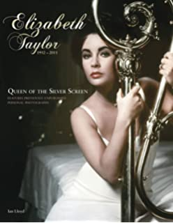 Elizabeth Taylor (1932–2011): Queen of the Silver Screen
