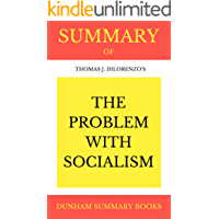"SUMMARY OF THOMAS DILORENZO'S ""THE PROBLEM WITH SOCIALISM"""