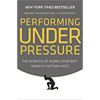 Performing Under Pressure: The Science of Doing Your Best When It Matters Most (English Edition)