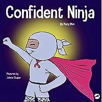 Confident Ninja: A Children's Book About Developing Self Confidence and Self Esteem (Ninja Life Hacks)