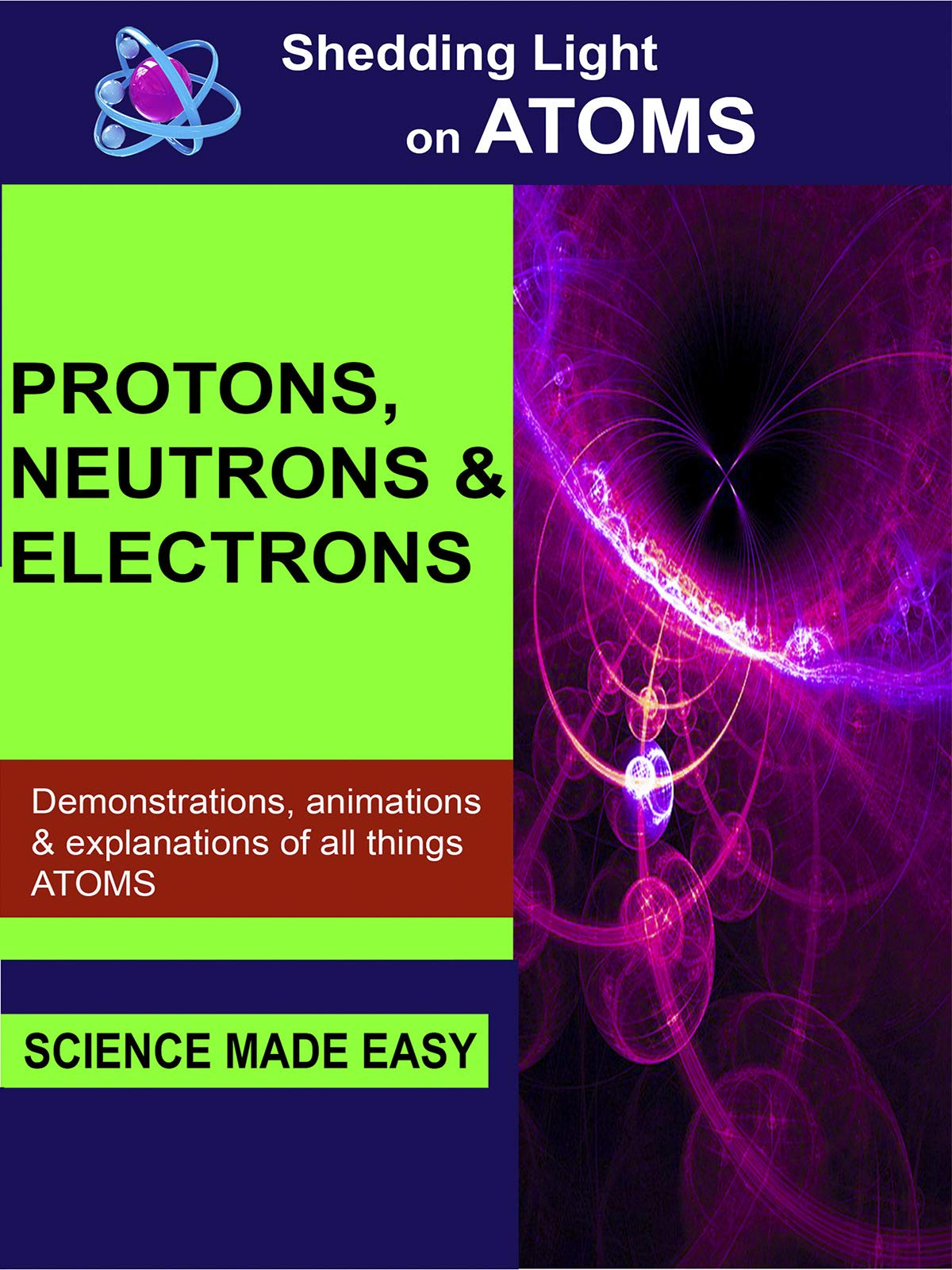 Shedding Light On Atoms - Protons, Neutrons and Electrons on Amazon Prime Video UK