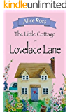 The Little Cottage On Lovelace Lane: A hilarious, heart-warming romance (Lovelace Lane, Book 1)