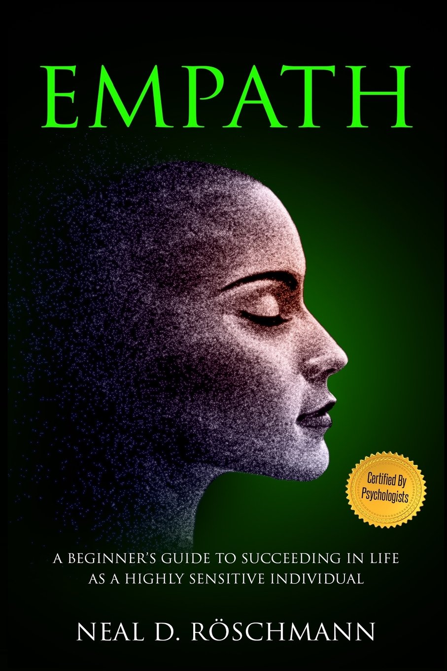 Empath: A Beginner's Guide to Succeeding in Life as a Highly Sensitive Individual (Empowered Empath) (Volume 1) ebook