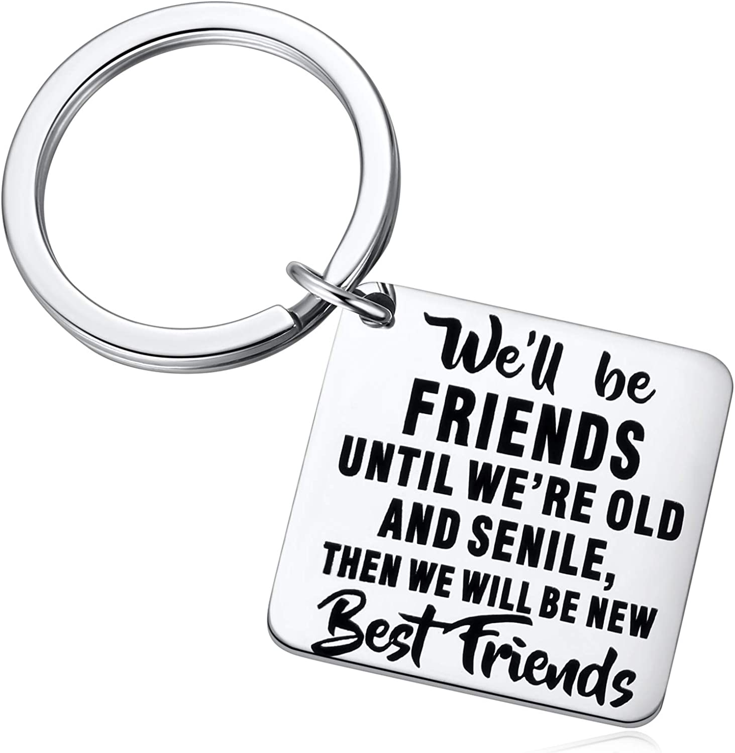 We'll be Friends Until We are Old and Senile - Best Friend BFF Gifts for Women - Funny Long Distance Birthday, Christmas Gift for Unbiological Soul Sister, Besties - Friendship Keychain