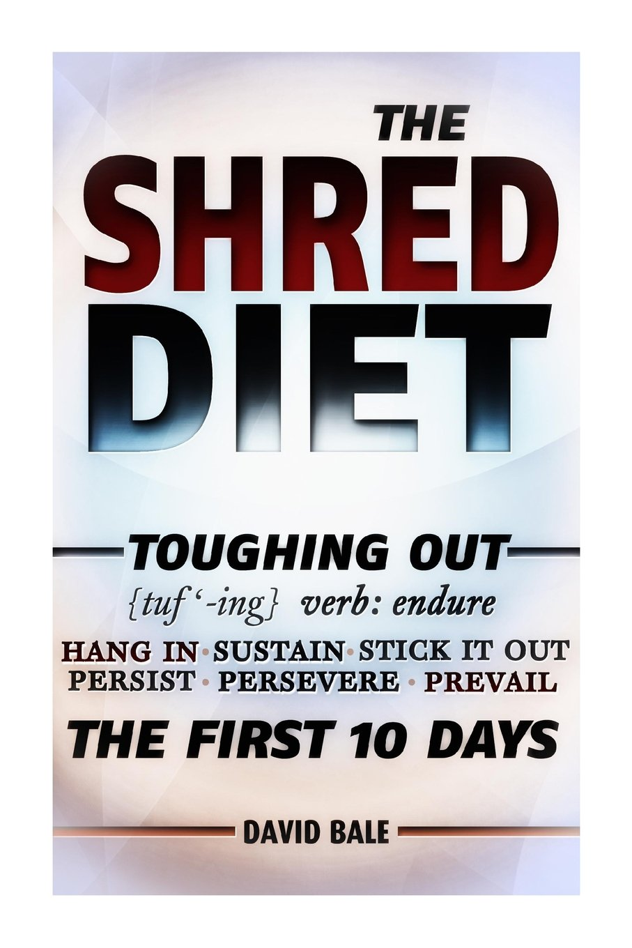 Download Shred Diet (Toughing Out The First 10 Days) (Volume 7) pdf epub