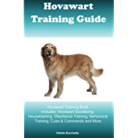 Hovawart Training Guide Hovawart Training Book Includes: Hovawart Socializing, Housetraining, Obedience Training, Behavioral Training, Cues & Commands and More (English Edition)