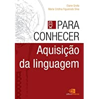 Para Conhecer Aquisição da Linguagem