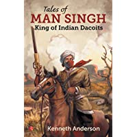 Tales of Man Singh: King of Indian Dacoits