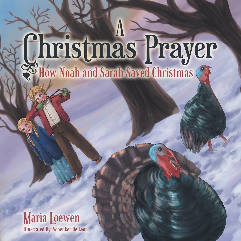 A Christmas Prayer: How Noah and Sarah Saved Christmas pdf epub