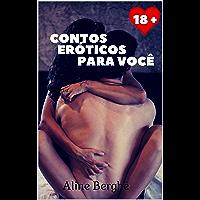 Contos Eróticos Para Você: Volume 01 (Seleção de Contos Eróticos)