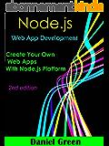 Node.js: Web App Development: Create your Own Web Apps With Node.js Platform (English Edition)