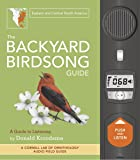 The Backyard Birdsong Guide: Eastern and Central North America, A Guide to Listening