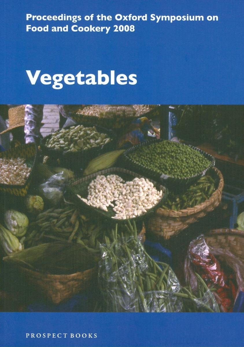 Vegetables (Proceedings of the Oxford Symposium on Food and Cookery)