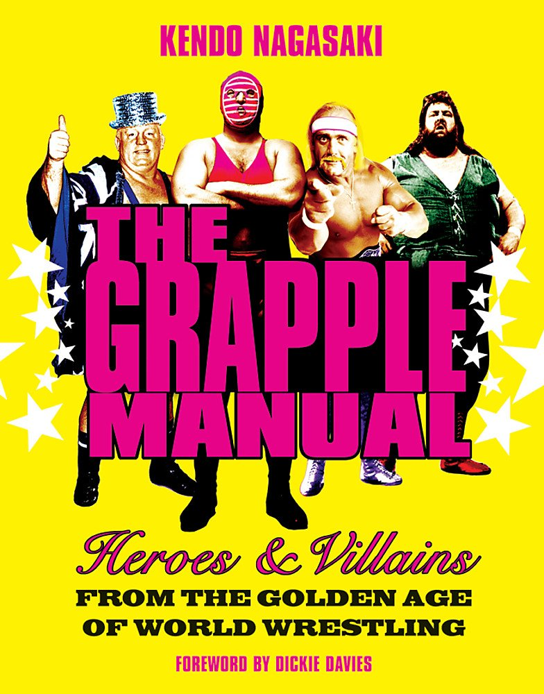 Download The Grapple Manual: Heroes and Villains from the Golden Age of World Wrestling pdf