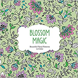 Amazon Blossom Magic Beautiful Floral Patterns Coloring Book For Adults Color 9781438007311 ArsEdition Books