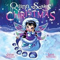 Quinn Saves Christmas: A magical snow fairy adventure