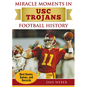 Miracle Moments in USC Trojans Football History: Best Plays, Games, and Records