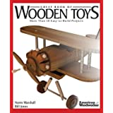 Great Book of Wooden Toys: More Than 50 Easy-To-Build Projects (American Woodworker) (Fox Chapel Publishing) Step-by-Step Ins