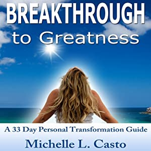 Breakthrough to Greatness: A 33 Day Personal Transformation Guide