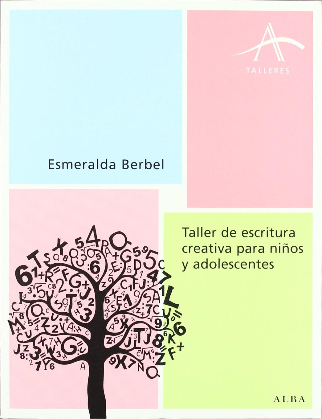 Taller de escritura creativa para niños y adolescentes (Talleres) Tapa blanda – 12 abr 2012 Esmeralda Berbel Alba Editorial 8484287157 Innenarchitektur / Design