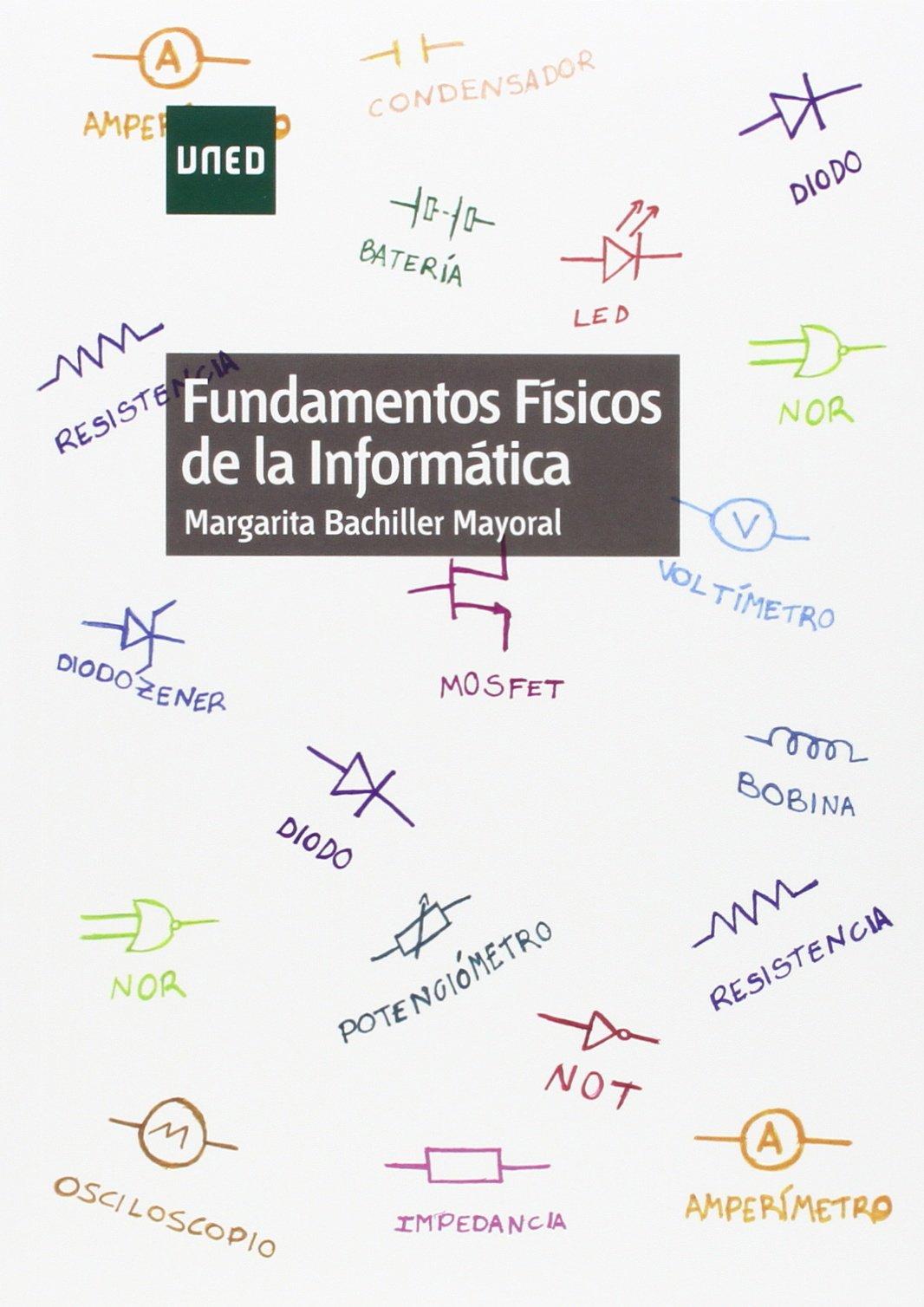 Fundamentos Físicos De La Informática Grado Spanish Edition Bachiller Mayoral Margarita 9788436269772 Books