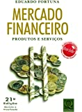 Mercado financeiro: Produtos e serviços