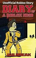 Diary Of A Roblox Noob: Jailbreak (Roblox Book