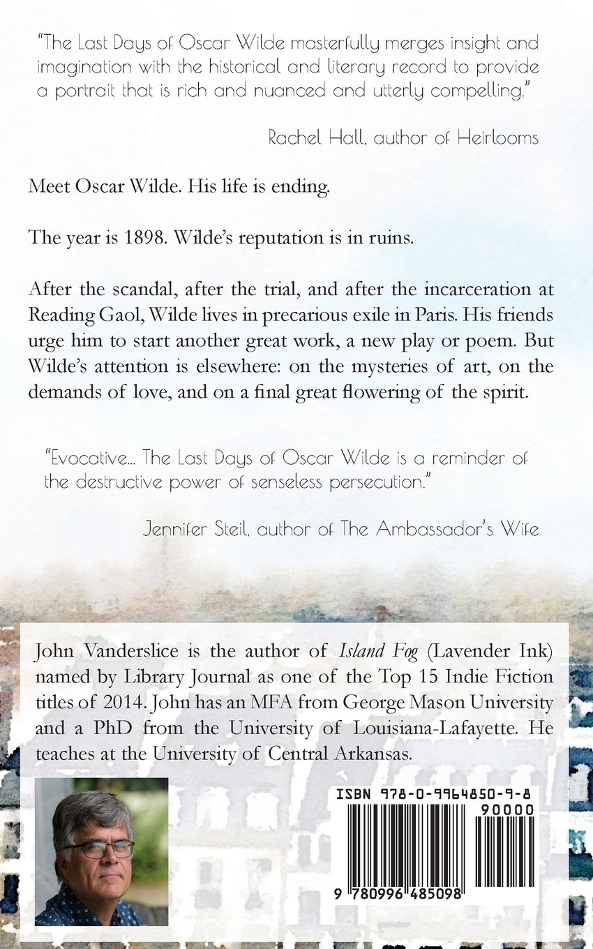 The Last Days Of Oscar Wilde John Vanderslice 9780996485098