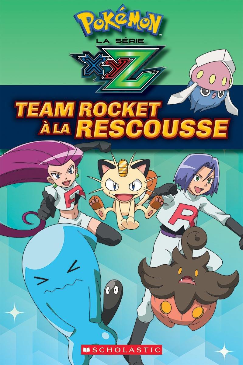 Read Online Pok?mon: La S?rie Xyz: Team Rocket ? La Rescousse (Pokemon) (French Edition) PDF Text fb2 book