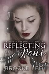 Reflecting Roni (Beauty in the Darkness Book 3) Kindle Edition