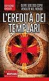 L'eredità dei Templari. Ediz. illustrata