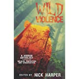Wild Violence: A Horror Anthology
