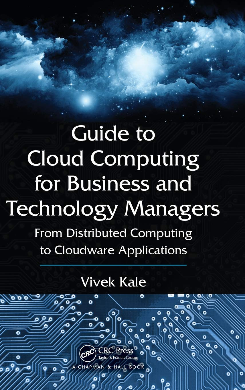 Buy Guide to Cloud Computing for Business and Technology Managers: From  Distributed Computing to Cloudware Applications Book Online at Low Prices  in India ...