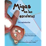 Migas en las escaleras: Un misterio (Spanish picture books with pronunciation guide) (Volume 2) (Spanish Edition)