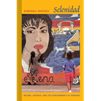 Selenidad: Selena, Latinos, and the Performance of Memory book cover