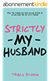 Strictly My Husband: A Very Funny Romantic Novel (English Edition)