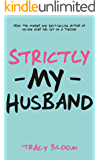 Strictly My Husband: A Very Funny Romantic Novel