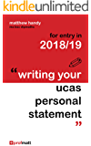 Writing Your UCAS Personal Statement: for entry in 2018/19