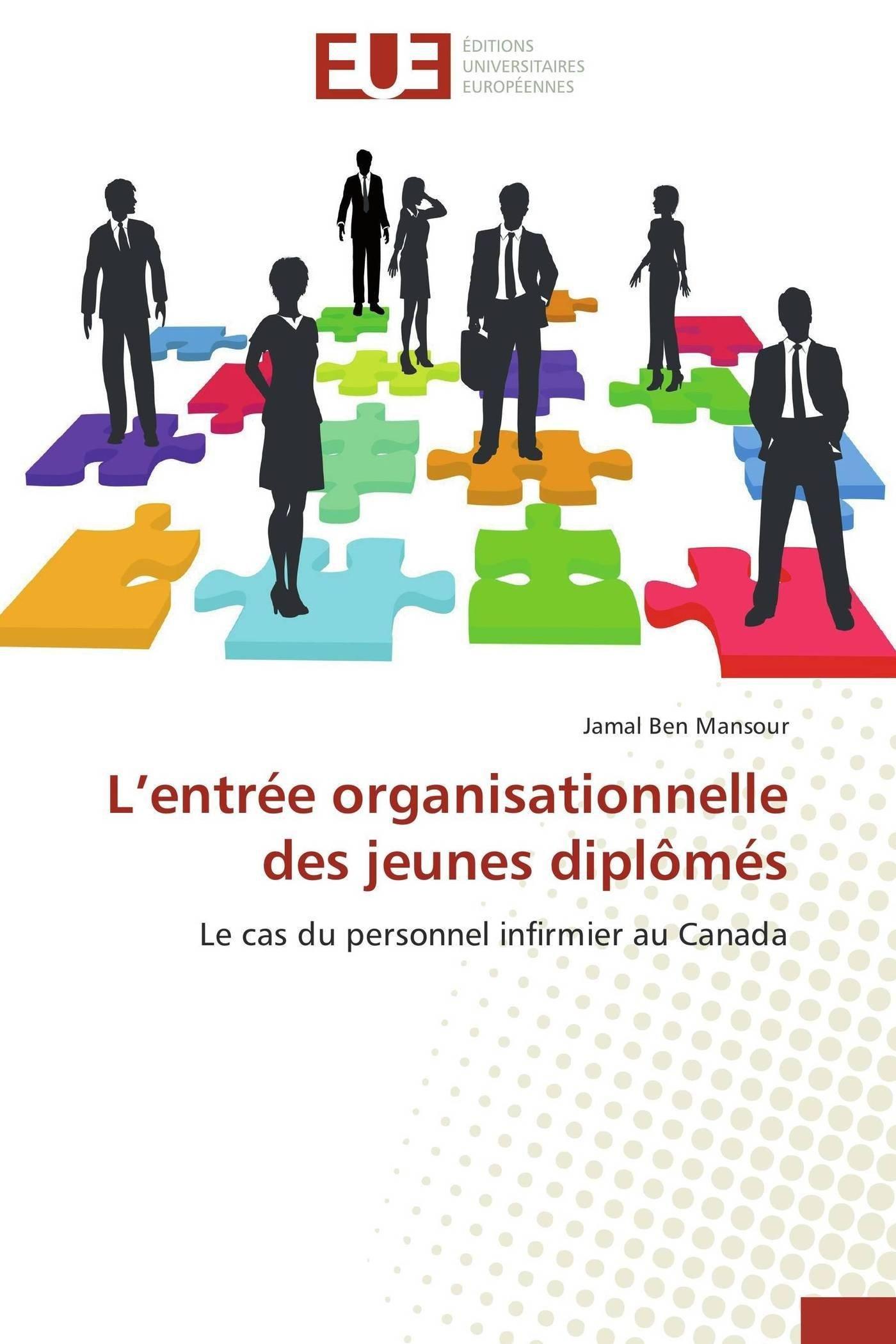 L'entrée organisationnelle des jeunes diplômés: Le cas du personnel infirmier au Canada (Omn.Univ.Europ.) (French Edition) ebook