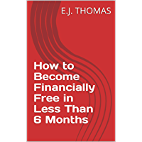 How to Become Financially Free in Less Than 6 Months