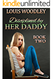 Disciplined by Her Daddy - Book Two: a collection of father spanks daughter stories (English Edition)