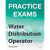 Practice Exams - Water Distribution Operator Certification: Grades 1 and 2