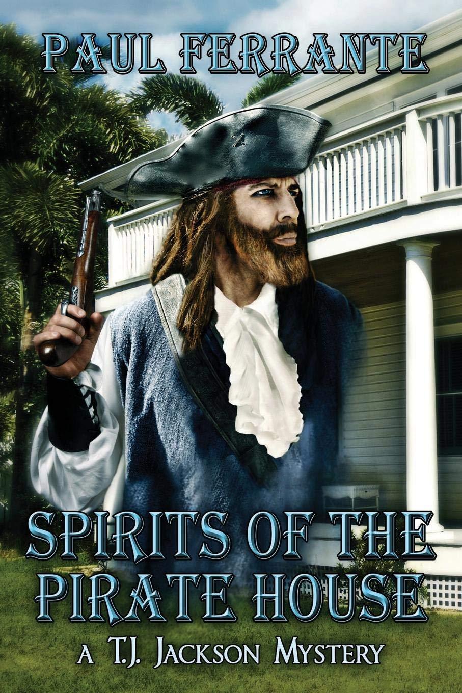 Spirits Of The Pirate House Amazon Co Uk Paul Ferrante